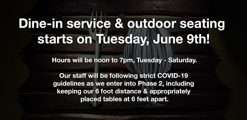Dine-In and outdoor seating starts June 9!